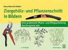 Hans Heinrich Möller: Ziergehölz- und Pflanzenschnitt in Bildern, Buch