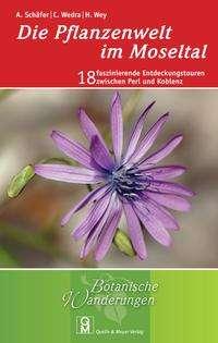 Annette Schäfer: Die Pflanzenwelt im Moseltal, Buch