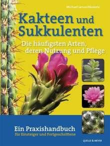Michael Januschkowetz: Kakteen und Sukkulenten - Die häufigsten Arten, deren Nutzung und Pflege, Buch
