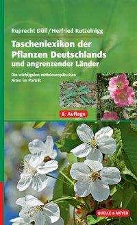 Ruprecht Düll: Taschenlexikon der Pflanzen Deutschlands und angrenzender Länder, Buch