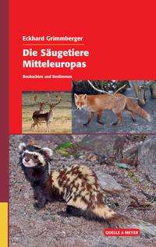 Eckhard Grimmberger: Die Säugetiere Mitteleuropas, Buch