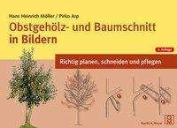Hans Heinrich Möller: Obstgehölz- und Baumschnitt in Bildern, Buch