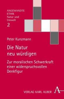 Peter Kunzmann: Die Natur neu würdigen, Buch