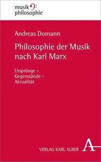 Andreas Domann: Philosophie der Musik nach Karl Marx, Buch