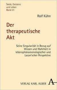Rolf Kühn: Der therapeutische Akt, Buch