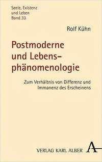 Rolf Kühn: Postmoderne und Lebensphänomenologie, Buch