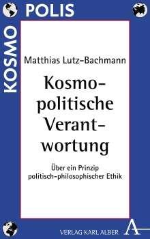 Matthias Lutz-Bachmann: Kosmopolitische Verantwortung, Buch