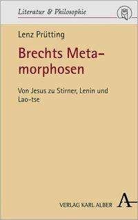 Lenz Prütting: Brechts Metamorphosen, Buch