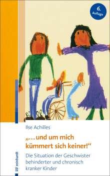 """Ilse Achilles: """"... und um mich kümmert sich keiner!"""", Buch"""