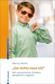 """Marcus Damm: """"Gar nichts muss ich!"""", Buch"""