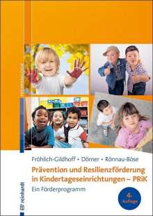 Klaus Fröhlich-Gildhoff: Prävention und Resilienzförderung in Kindertageseinrichtungen - PRiK, Buch