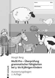 Margit Berg: MuSE-Pro - Überprüfung grammatischer Fähigkeiten bei 5- bis 8-jährigen Kindern, Buch