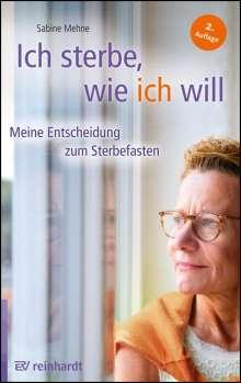 Sabine Mehne: Ich sterbe, wie ich will, Buch
