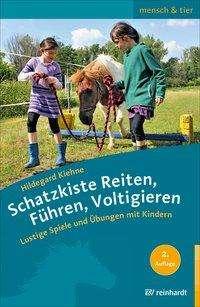 Hildegard Kiehne: Schatzkiste Reiten, Führen, Voltigieren, Buch
