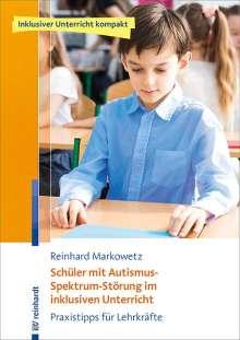 Reinhard Markowetz: Schüler mit Autismus-Spektrum-Störung im inklusiven Unterricht, Buch