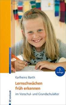 Karlheinz Barth: Lernschwächen früh erkennen im Vorschul- und Grundschulalter, Buch