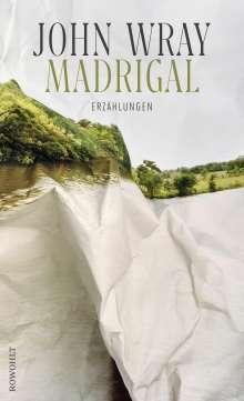 John Wray: Madrigal, Buch