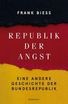 Frank Biess: Republik der Angst, Buch
