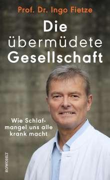 Ingo Fietze: Die übermüdete Gesellschaft, Buch