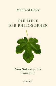 Manfred Geier: Die Liebe der Philosophen, Buch