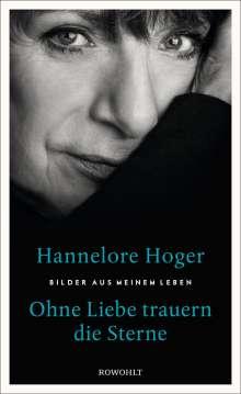 Hannelore Hoger: Ohne Liebe trauern die Sterne, Buch