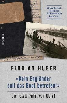 "Florian Huber: ""Kein Engländer soll das Boot betreten!"", Buch"