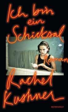 Rachel Kushner: Ich bin ein Schicksal, Buch