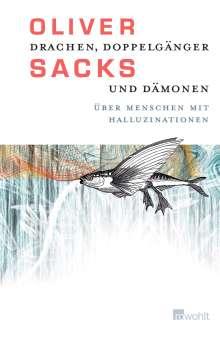 Oliver Sacks: Drachen, Doppelgänger und Dämonen, Buch