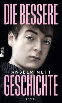 Anselm Neft: Die bessere Geschichte, Buch