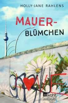 Holly-Jane Rahlens: Mauerblümchen, Buch