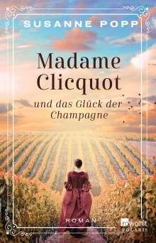 Susanne Popp: Madame Clicquot und das Glück der Champagne, Buch