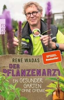 René Wadas: Der Pflanzenarzt: Ein gesunder Garten ohne Chemie, Buch