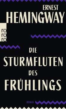Ernest Hemingway: Die Sturmfluten des Frühlings, Buch