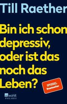 Till Raether: Bin ich schon depressiv, oder ist das noch das Leben?, Buch