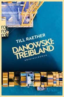 Till Raether: Danowski: Treibland, Buch