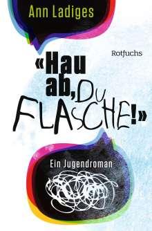 "Ann Ladiges: ""Hau ab, du Flasche!"", Buch"