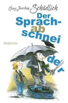 Hans Joachim Schädlich: Der Sprachabschneider, Buch