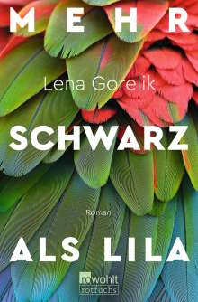 Lena Gorelik: Mehr Schwarz als Lila, Buch