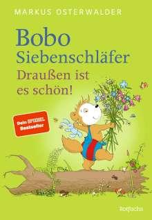 Markus Osterwalder: Bobo Siebenschläfer. Draußen ist es schön!, Buch