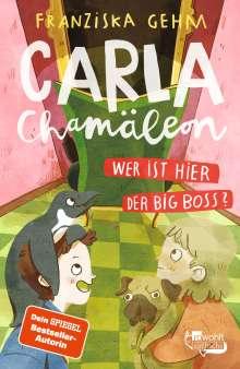 Franziska Gehm: Carla Chamäleon: Wer ist hier der Big Boss?, Buch