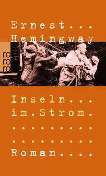 Ernest Hemingway: Inseln im Strom, Buch