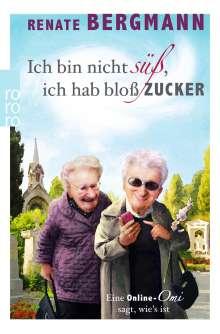 Renate Bergmann: Ich bin nicht süß, ich hab bloß Zucker, Buch