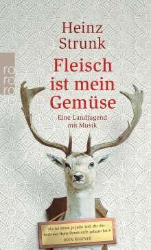 Heinz Strunk (geb. 1962): Fleisch ist mein Gemüse, Buch