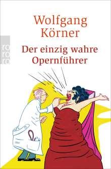 Wolfgang Körner: Der einzig wahre Opernführer, Buch
