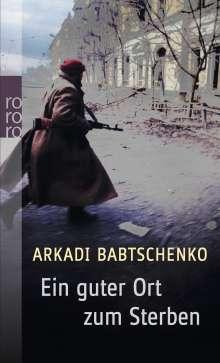 Arkadi Babtschenko: Ein guter Ort zum Sterben, Buch