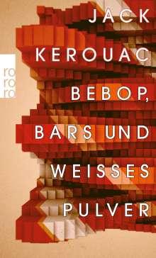 Jack Kerouac: Bebop, Bars und weißes Pulver, Buch