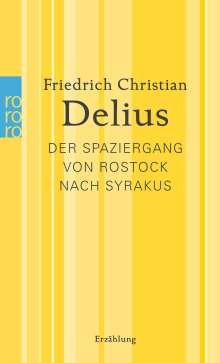 Friedrich Christian Delius: Der Spaziergang von Rostock nach Syrakus, Buch