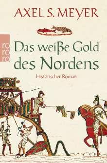 Axel S. Meyer: Das weiße Gold des Nordens, Buch