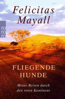 Felicitas Mayall: Fliegende Hunde, Buch