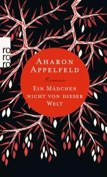 Aharon Appelfeld: Ein Mädchen nicht von dieser Welt, Buch
